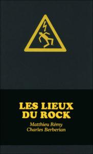 Matthieu Remy les lieux du rock