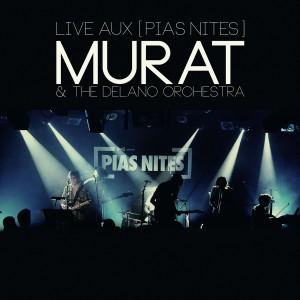MURAT Live aux [PIAS] Nites cover