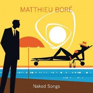 Pochette Naked Songs Matthieu Boré