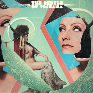 pochette The Rebels Of Tijuana