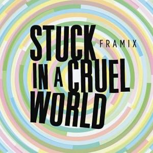 Pochette Framix Stuck in a cruel world